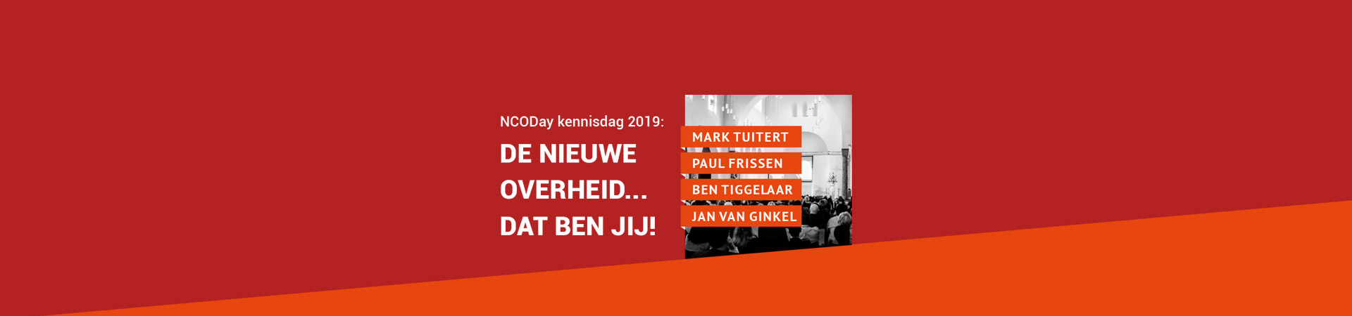 kennisdag, NCOD, Interwerk, advies, detachering, NCODay, evenement, ambtenaren, kennis, delen, inspirerend, Jan van Ginkel, Mark Tuitert, Paul Frissen, Ben Tiggelaar